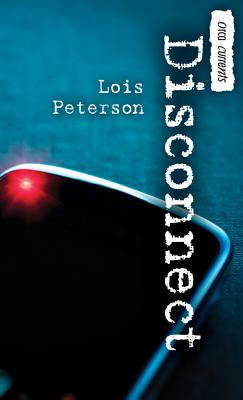 Disconnect By Peterson, Lois